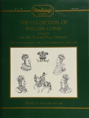 The collection of English coins formed by the late Bernard Roy Osborne, formed during the last fifty years, [containing especially] the coins of the Suffolk mints, and the coins of Charles I of the Tower Mint, sold in conjunction with A.H. Baldwin & Sons Ltd., [etc.] ... [04/23/1991]