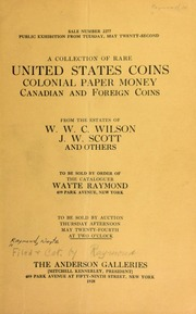 A collection of rare United States coins, colonial paper money, canadian and foreign coins : from the estates of W. W. C. Wilson, J.W. Scott, and others. [05/24/1928]