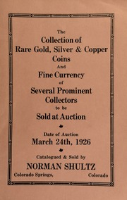 The collection of rare gold, silver & copper coins, and fine currency of several prominent collectors, to be sold at auction ... [03/24/1926]
