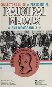 Collectors Guide to Presidential Inaugural Medals and Memorabilia