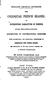The colloquial French reader, or, Interesting narratives in French, for ...