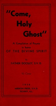 Come Holy Ghost : a compilation of prayers in honor of the Divine Spirit