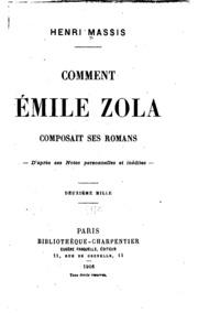 Comment Émile Zola composait ses romans; d-après ses notes personnelles et inédites