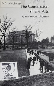 The Commission of Fine Arts: a brief history, 1910-1984