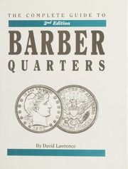 The Complete Guide to Barber Quarters, Second Edition