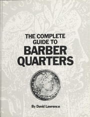 The Complete Guide to Barber Quarters, First Edition