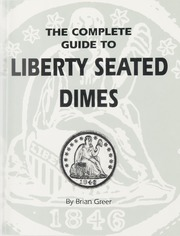 The Complete Guide to Liberty Seated Dimes