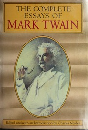 the complete essays of mark twain now collected for the first time  borrow the complete essays of mark twain