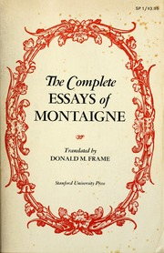 the complete works of michael de montaigne comprising the essays  borrow the complete essays of montaigne