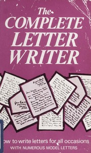 The complete letter writer how to write a letter for all occasions the complete letter writer how to write a letter for all occasions with numerous specimen letters foulsham free download borrow and streaming expocarfo Image collections