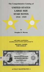 The Comprehensive Catalog of United States Large Size Star Notes 1910-1929
