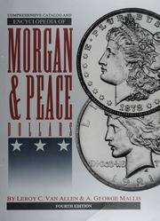 Comprehensive Catalog and Encyclopedia of Morgan & Peace Dollars, Fourth Edition