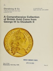 A comprehensive collection of British gold coins from George III to Elizabeth II, 1760-1970, including a George III pattern two guineas, 1768, by Tanner, George III pattern five and two pounds pieces, 1820, by Pistrucci, and other currency, pattern and proof coins ... [05/12/1976]