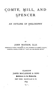 Comte, Mill, and Spencer; An Outline of Philosophy