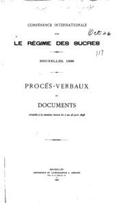 Conférence internationale sur le régime des sucres, Bruxelles, 1898: Procès ...