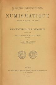 Congrés international de numismatique réuni à Paris, en 1900 : / Procés-verbaux & mémoires publiés par MM. le comte de Castellane et Adrien Blanchet.