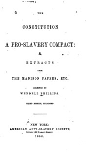 constitution pro slavery anti slavery essay The constitution a pro-slavery compact or, extracts from the madison papers item preview oberlin college library anti-slavery collection.