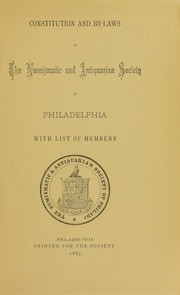Constitution and By-Laws of the Numismatic and Antiquarian Society of Philadelphia with List of Members