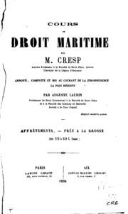 Cours de droit maritime: annoté, complété et mis au courant de la ...