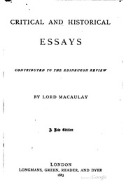 thomas macaulay critical and historical essays The online books page online books by thomas babington macaulay macaulay (macaulay, thomas babington macaulay, baron, 1800-1859) online books about this author are available, as is a wikipedia article.