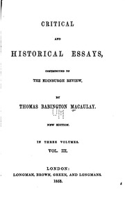 critical and historical essays contributed to the edinburgh review Critical and historical essays contributed to the edinburgh review by lord macaulay 1874 - london - longmans, green, and co 75 by 475, vi, 850pp.