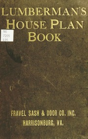 Lumbermanu0027s House Plan Book : Being A Collection Of One Hundred Absolutely  New And Attractive Plans Never Before Published, Together With A Selection  Of One ...