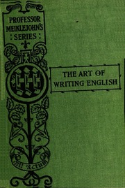 the art of writing english a manual for students chapters  the art of writing english a manual for students chapters on paraphrasing essay writing precis writing punctuation and other matters