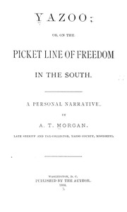 Yazoo : or, On the picket line of freedom in the South. A personal narrative