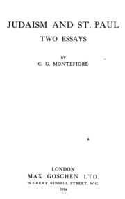judaism and st paul two essays montefiore c g claude  judaism and st paul two essays montefiore c g claude goldsmid 1858 1938 streaming internet archive