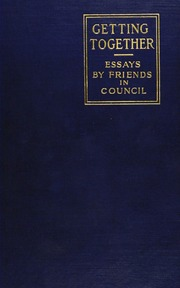 getting together essays by friends in council on the regulative getting together essays by friends in council on the regulative ideas of religious thought