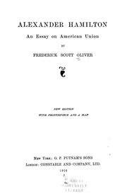 alexander hamilton an essay on american union by frederick scott alexander hamilton an essay on american union