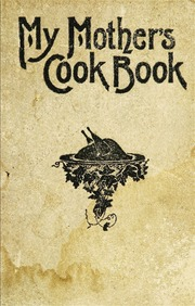 First lessons in the principles of cooking barker lady mary my mothers cook book a series of practical lessons in the art of cooking thecheapjerseys Choice Image