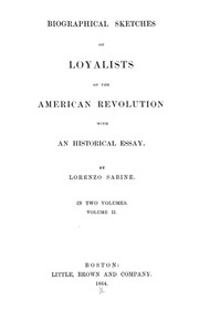 biographical sketches of loyalists of the american revolution biographical sketches of loyalists of the american revolution an historical essay