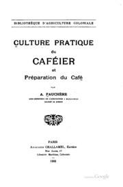Culture pratique du caféier: et préparation du café