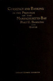 Currency and banking in the province of the Massachusetts-Bay (vol. 2)