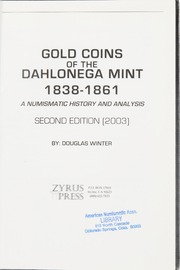 Gold Coins of the Dahlonega Mint 1838-1861, Second Edition