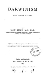 fiske darwinism other essays About this book catalog record details darwinism, and other essays, by john fiske fiske, john, 1842-1901 view full catalog record rights: public domain, google.