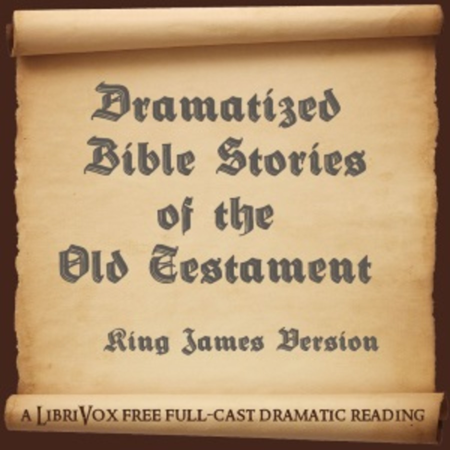 Dramatized Bible Stories of the Old Testament : King James Version