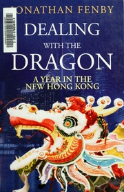 Dealing with the Dragon: A Year in the New Hong Kong