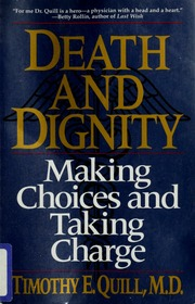 death and dignity making choices and taking charge