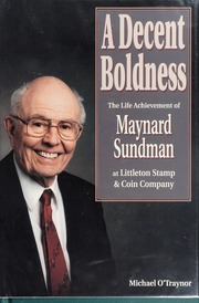 A Decent Boldness: The Life Achievement of Maynard Sundman at Littleton Stamp & Coin Company
