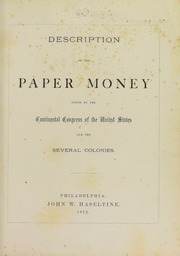Decription of the Paper Money issued by the Continental Congress of the United States and the Several Colonies