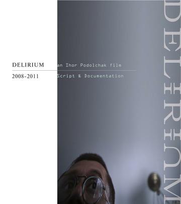 Delirium. Film. Script & Documentation : Ihor Podolchak ...