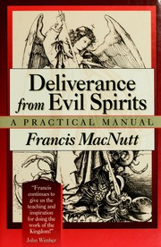 Deliverance from evil spirits : a practical manual : MacNutt