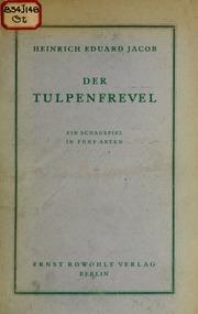 Der Tulpenfrevel : ein Schauspiel in fünf Akten