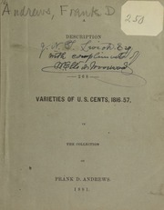 A description of 268 varieties of U.S. cents, 1816-57, in the collection of Frank D. Andrews, 1881.