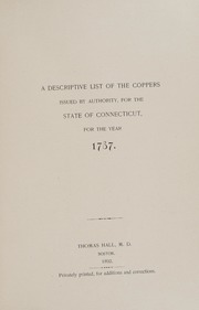 A Descriptive List of the Coppers Issued by the Authority, for the State of Connecticut