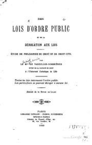 Des lois d-ordre public et de la dérogation aux lois. Etude de philosophie ...