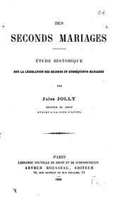 Des seconds mariages: étude historique sur la legislation des seconds et ...