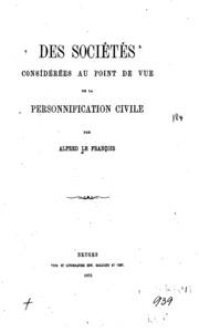 Des sociétés considérées au point de vue de la personnification civile